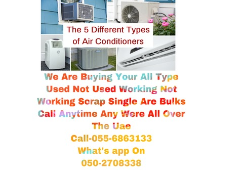 WE BUY ALL TYPE AIR CONDITION WORKING NON SCRAP