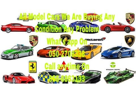 UAE,055 6863133- WE BUY ANY CARS ANY PROBLEM USED NON USED