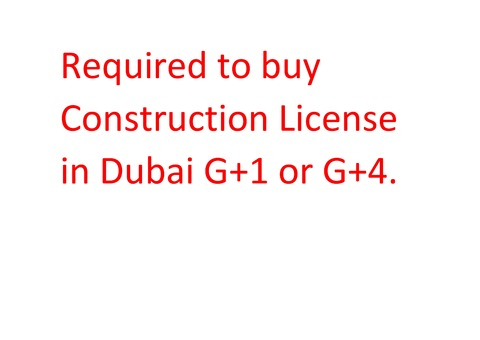 Required to buy Construction License in Dubai G+1 or G+4.