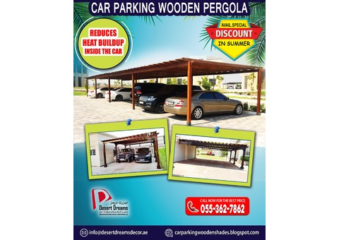 Sun Shades Wooden Pergola Uae | Reduces Heat Buildup Inside The Car.